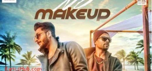 No Make Up Lyrics (Full video) - Bilal Saeed Ft. Bohemia Latest Punjabi Song