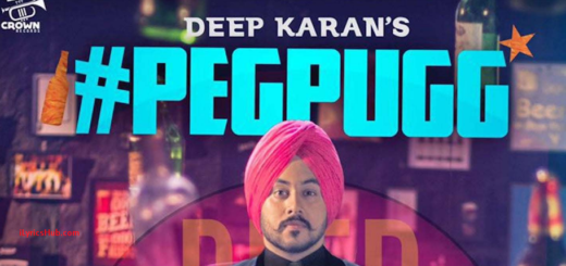 PEG PUGG Lyrics - DEEP KARAN | FEAT JASHAN NANARH & GUPZ SEHRA |