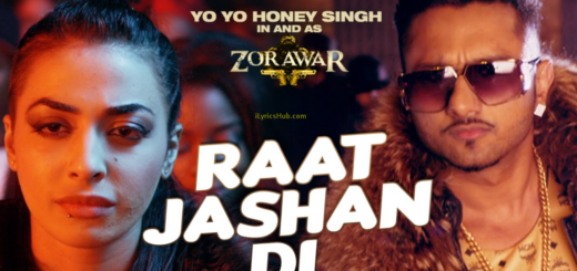 Raat Jashan Di Lyrics (Full Video) - ZORAWAR | Yo Yo Honey Singh, Jasmine Sandlas, Baani J |
