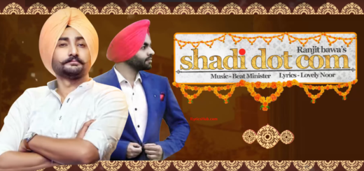 Shadi Dot Com Lyrics (Full Video) - Ranjit Bawa | Beat Minister | Latest Punjabi Songs 2017