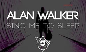 Sing Me To Sleep Lyrics (Full Video) - Alan Walker