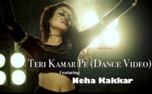 Teri Kamar Pe Lyrics - Neha Kakkar   Dance Video   Tony Kakkar ft. Bohemia