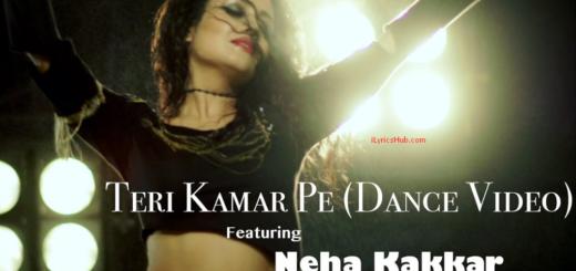 Teri Kamar Pe Lyrics - Neha Kakkar | Dance Video | Tony Kakkar ft. Bohemia