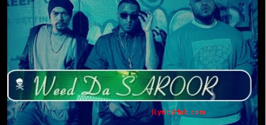 Weed Da Saroor Lyrics - J Lucky , Ft Bohemia , Deep Jandu