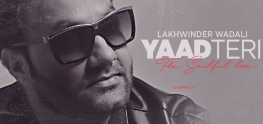 Yaad Teri Lyrics (Full Video) - Lakhwinder Wadali, Parmod Sharma Rana