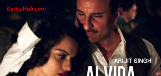 Alvida to nahi Lyrics (Full Song)- Rangoon Arijit Singh