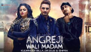 Angreji Wali Madam Lyrics (Full Video) | Kulwinder Billa, Dr Zeus, Shipra |