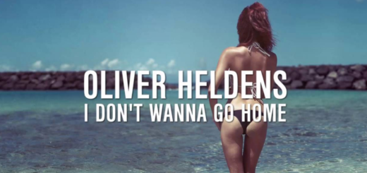 I Don't Wanna Go Home Lyrics (Full Video) - Oliver Heldens