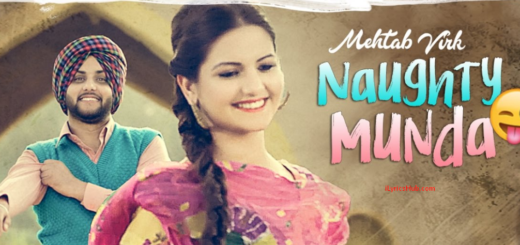 Naughty Munda Lyrics (Full Video) - Mehtab Virk |Desi Routz|
