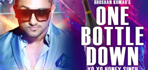 One Bottle Down Lyrics (Full Video) - Yo Yo Honey Singh