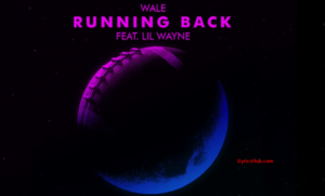 Running Back Lyrics (Full Song) - Wale feat. Lil Wayne Latest Song