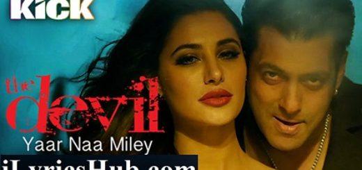 Yaar Naa Miley Lyrics (Full Video) - Kick | Salman Khan | Yo Yo Honey Singh |