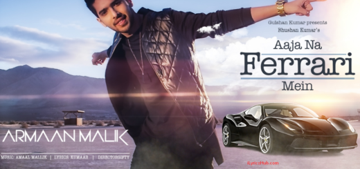 Aaja Na Ferrari Mein Lyrics (Full Video) - Armaan Malik Latest Song 2017