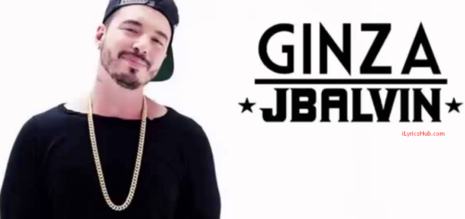 Ginza Lyrics (Full Video) Latin Song - J. Balvin