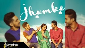 Jhumke Lyrics - Jassi Gill, Babbal Rai
