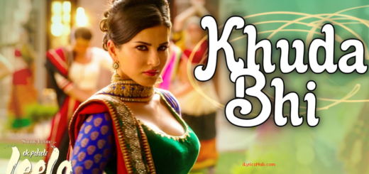 Khuda Bhi Lyrics (Full Video) - Ek Paheli Leela | Sunny Leone, Mohit Chauhan |