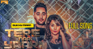 Tere Naal Yaari Lyrics (Full video) - Sukhy Maan