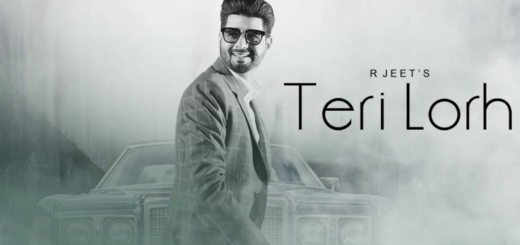 Teri Lorh Lyrics (Full Video) - R Jeet | Latest Punjabi Songs 2017 |