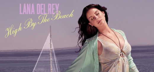 High By The Beach Lyrics - Lana Del Rey