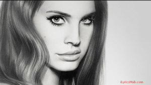 Love Lyrics (Full Video) - Lana Del Rey