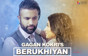 Berukhiyan Lyrics (Full Video) - GAGAN KOKRI, Jassi Katyal | New Songs 2017 |