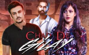 Chad De Gilay Lyrics | Gurjas Sidhu, Parmish Verma, Rumman Ahmed |