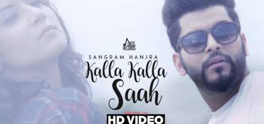 Kalla Kalla Saah Lyrics (Full video) - Sangram Hanjra Latest Punjabi Song