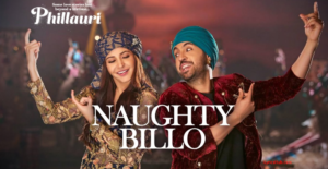 Naughty Billo Lyrics (Full Video) - Phillauri | Anushka Sharma, Diljit Dosanjh |