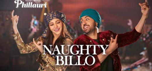 Naughty Billo Lyrics (Full Video) - Phillauri | Anushka Sharma, Diljit Dosanjh |
