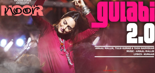Gulabi 2.0 Lyrics (Full Video) - Noor | Sonakshi Sinha | Amaal Mallik, Tulsi Kumar