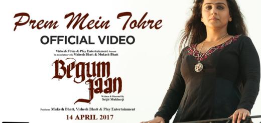 Prem Mein Tohre Lyrics (Full video) - Begum Jaan