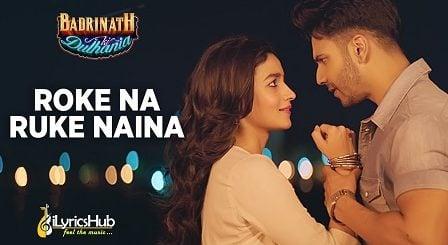 Roke Na Ruke Naina Lyrics - Badrinath Ki Dulhania