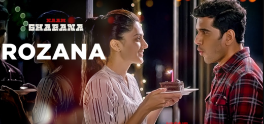 Rozana Lyrics (Full Video) - Naam Shabana | Akshay Kumar, Taapsee Pannu |