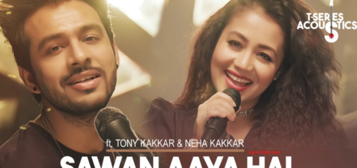 Sawan Aaya Hai Lyrics (Full Video) - Tony Kakkar & Neha Kakkar
