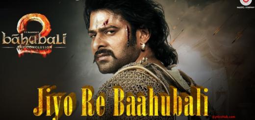Jiyo Re Baahubali Lyrics (Full Video) - Baahubali 2 The Conclusion | Prabhas |
