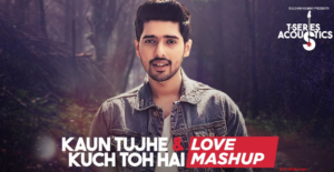 Kaun Tujhe & Kuch Toh Hain Lyrics - Love Mashup by Armaan Malik
