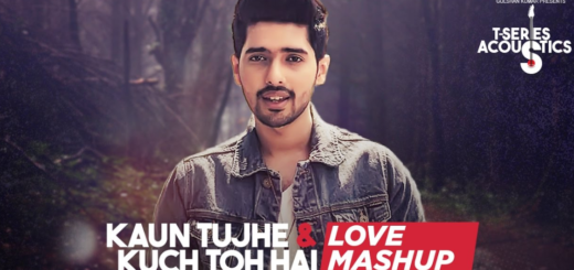 Kaun Tujhe & Kuch Toh Hain Lyrics (Full Video) - Love Mashup by Armaan Malik
