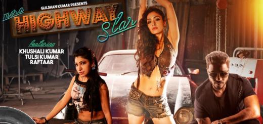 Mera Highway Star Lyrics (Full Video) - Tulsi Kumar & Khushali Kumar, Raftaar