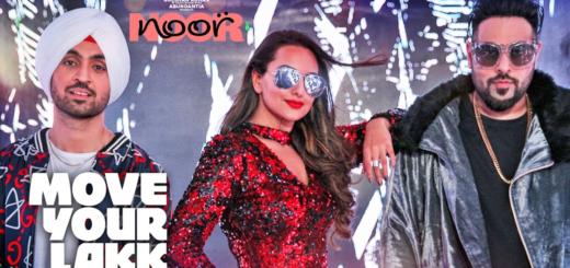 Move Your Lakk Lyrics | Noor | Sonakshi Sinha,Badshah,Diljit Dosanjh