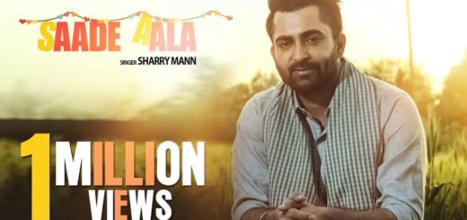 Saade Aala Lyrics (Full Video)- Sharry Mann, Mista Baaz