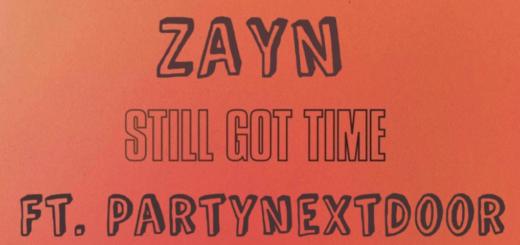 Still Got Time Lyrics (Full Video) - ZAYN ft. PARTYNEXTDOOR
