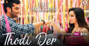 Thodi Der Lyrics (Full Video) - Half Girlfriend | Arjun Kapoor, Shraddha Kapoor |