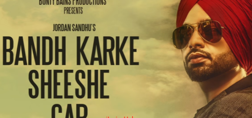 Bandh Karke Sheeshe Car De Lyrics (Full Video) - Jordan Sandhu