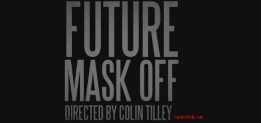 Mask Off Lyrics (Full Video) - Future (2017)