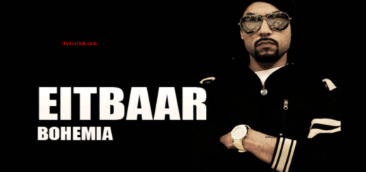 Eitbaar Lyrics (Full Video) - Bohemia