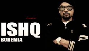 Ishq Lyrics (Full Video) - Bohemia