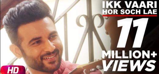Ikk Vaari Hor Soch Lae Lyrics (Full Video) - Harish Verma