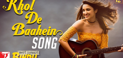 Khol De Baahein Lyrics (Full Video) - Meri Pyaari Bindu - Monali Thakur