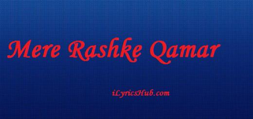 Mere Rashke Qamar Lyrics (Full Video) – ARIJIT SINGH
