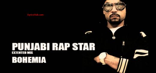 Punjabi Rap Star Lyrics (Full Video) - BOHEMIA